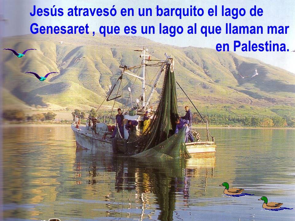 Jesús atravesó en un barquito el lago de