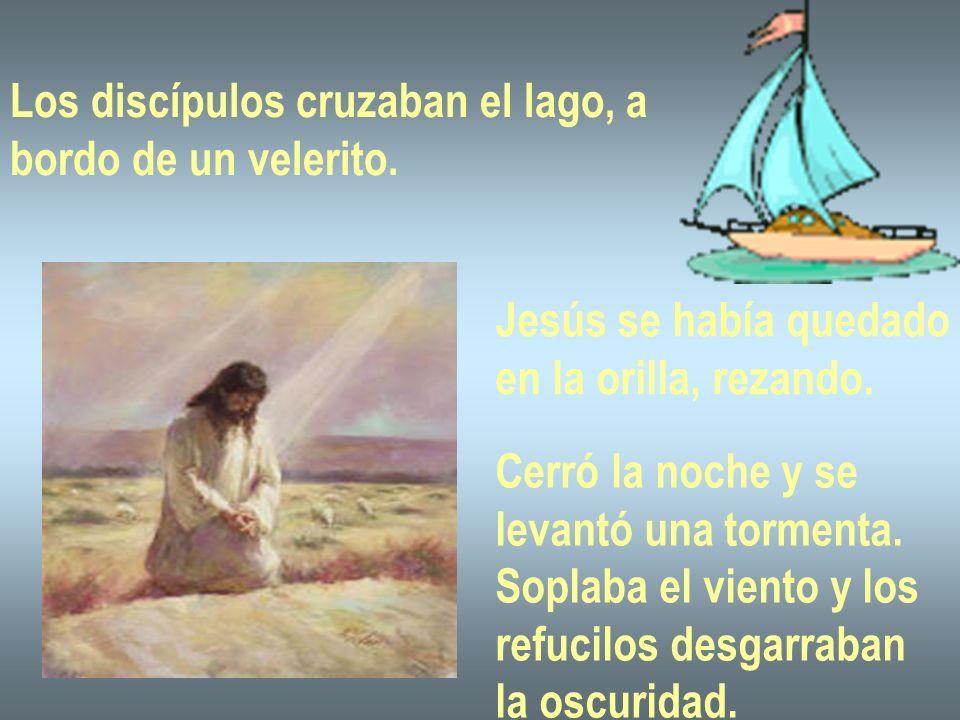 Los discípulos cruzaban el lago, a