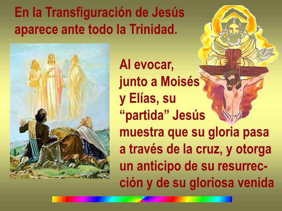 En la Transfiguración de Jesús