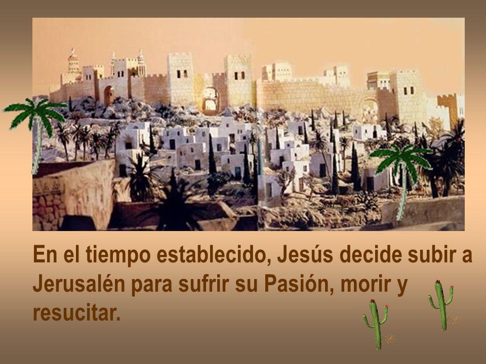 En el tiempo establecido, Jesús decide subir a