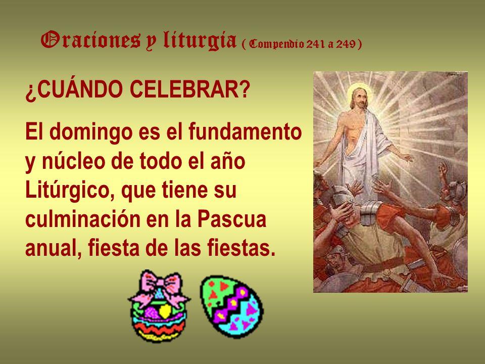 Oraciones y liturgia ( Compendio 241 a 249 )
