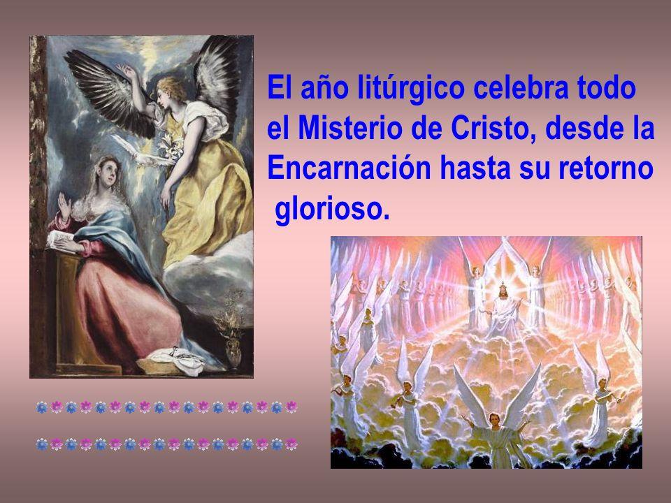 El año litúrgico celebra todo