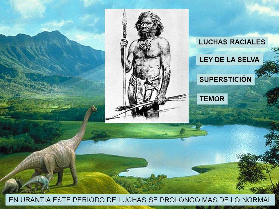 EN URANTIA ESTE PERIODO DE LUCHAS SE PROLONGO MAS DE LO NORMAL