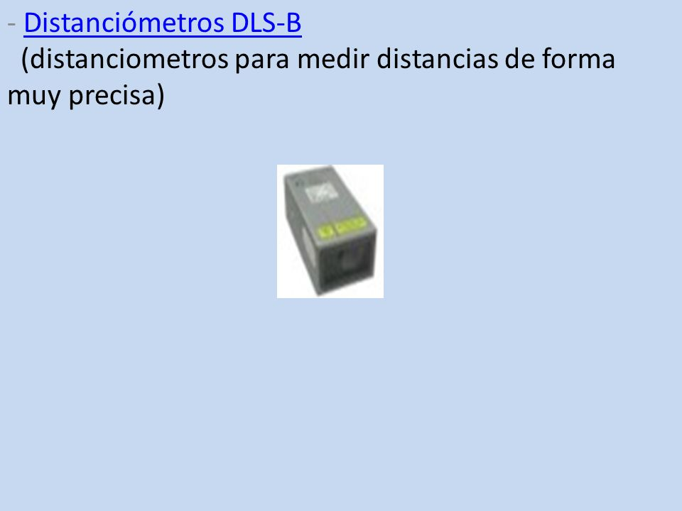- Distanciómetros DLS-B (distanciometros para medir distancias de forma muy precisa)