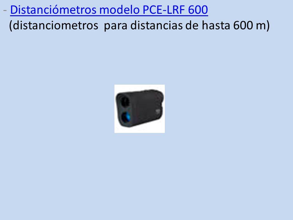 - Distanciómetros modelo PCE-LRF 600 (distanciometros para distancias de hasta 600 m)