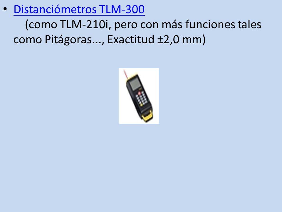 Distanciómetros TLM-300 (como TLM-210i, pero con más funciones tales como Pitágoras..., Exactitud ±2,0 mm)