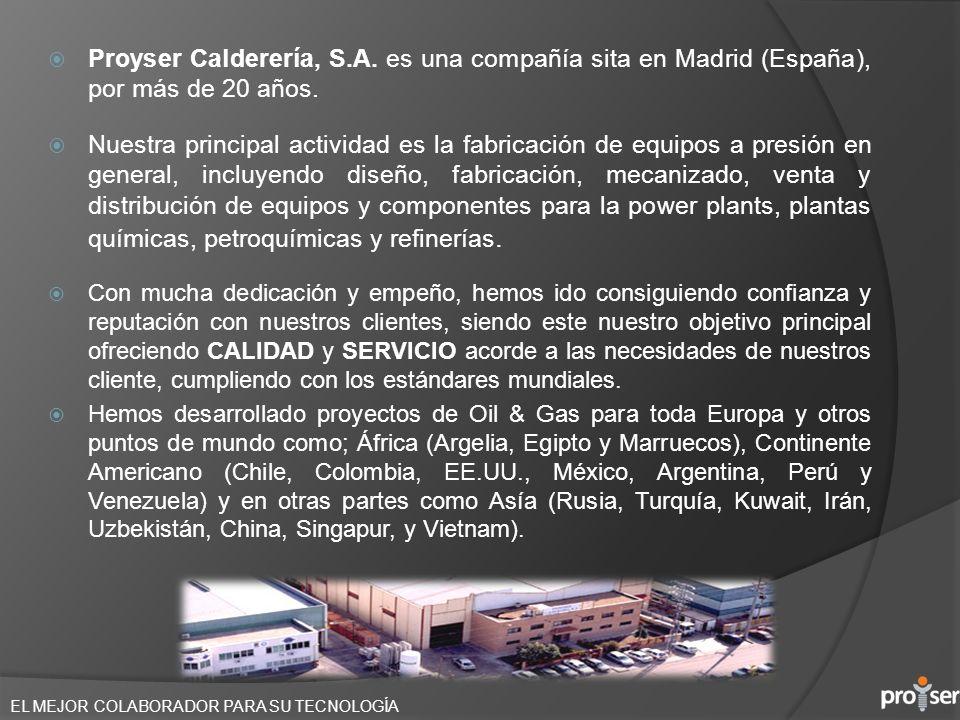 Proyser Calderería, S.A. es una compañía sita en Madrid (España), por más de 20 años.