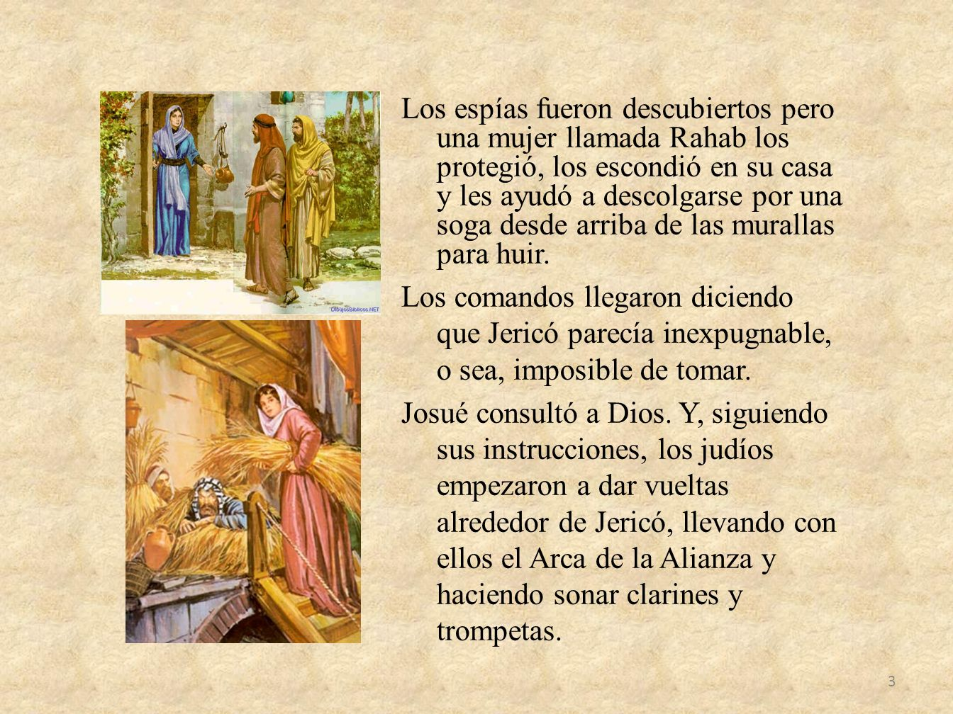 Los espías fueron descubiertos pero una mujer llamada Rahab los protegió, los escondió en su casa y les ayudó a descolgarse por una soga desde arriba de las murallas para huir.