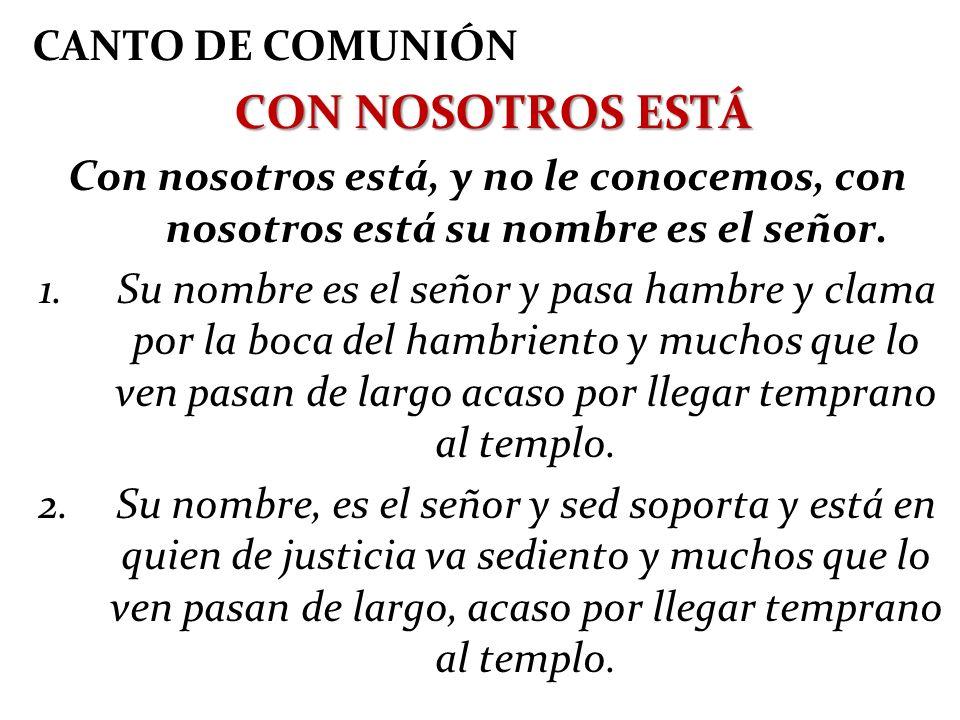 CON NOSOTROS ESTÁ CANTO DE COMUNIÓN
