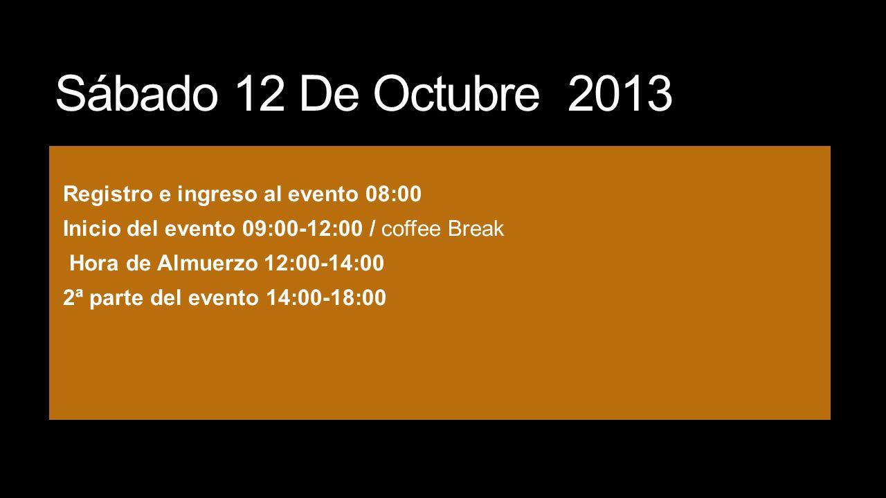 Sábado 12 De Octubre 2013 Registro e ingreso al evento 08:00