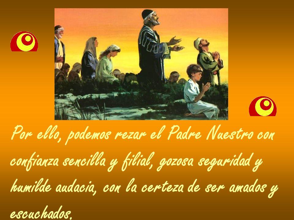 Por ello, podemos rezar el Padre Nuestro con