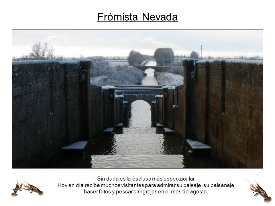 Frómista Nevada Sin duda es la esclusa más espectacular.