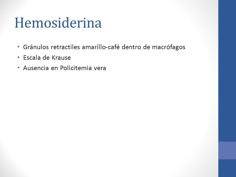 Hemosiderina Gránulos retractiles amarillo-café dentro de macrófagos
