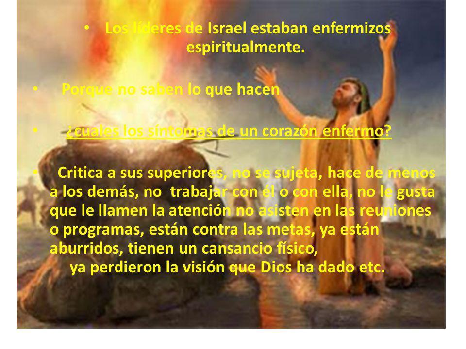 Los líderes de Israel estaban enfermizos espiritualmente.