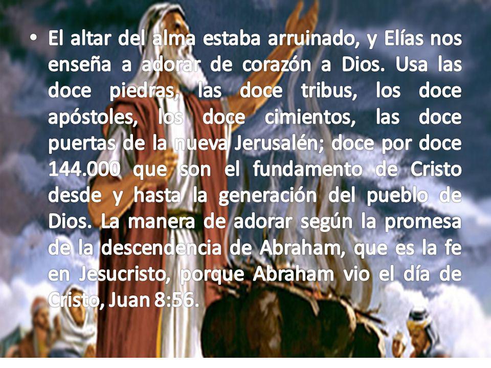 El altar del alma estaba arruinado, y Elías nos enseña a adorar de corazón a Dios.
