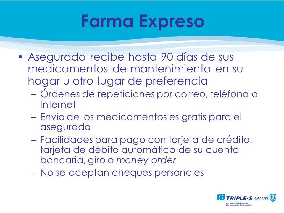Farma Expreso Asegurado recibe hasta 90 días de sus medicamentos de mantenimiento en su hogar u otro lugar de preferencia.