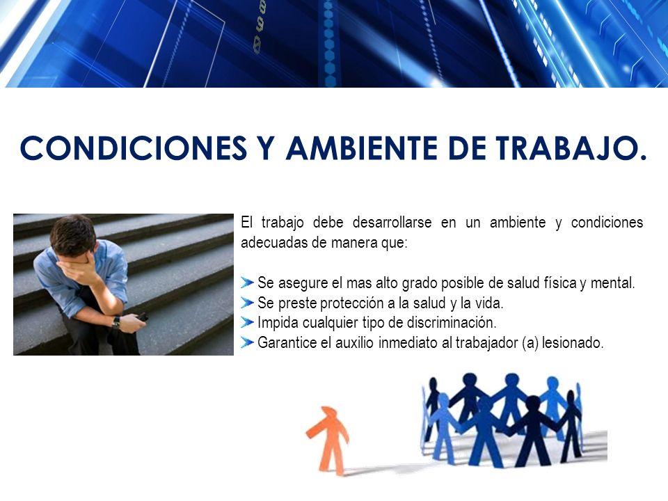 CONDICIONES Y AMBIENTE DE TRABAJO.