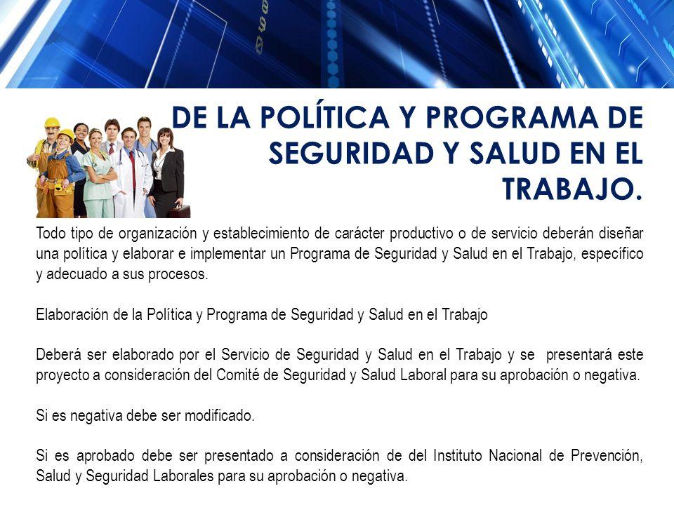DE LA POLÍTICA Y PROGRAMA DE SEGURIDAD Y SALUD EN EL TRABAJO.