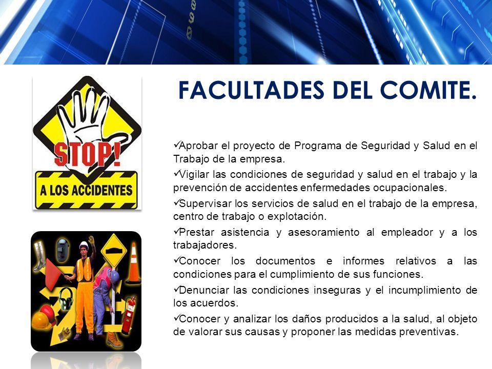 FACULTADES DEL COMITE. Aprobar el proyecto de Programa de Seguridad y Salud en el Trabajo de la empresa.