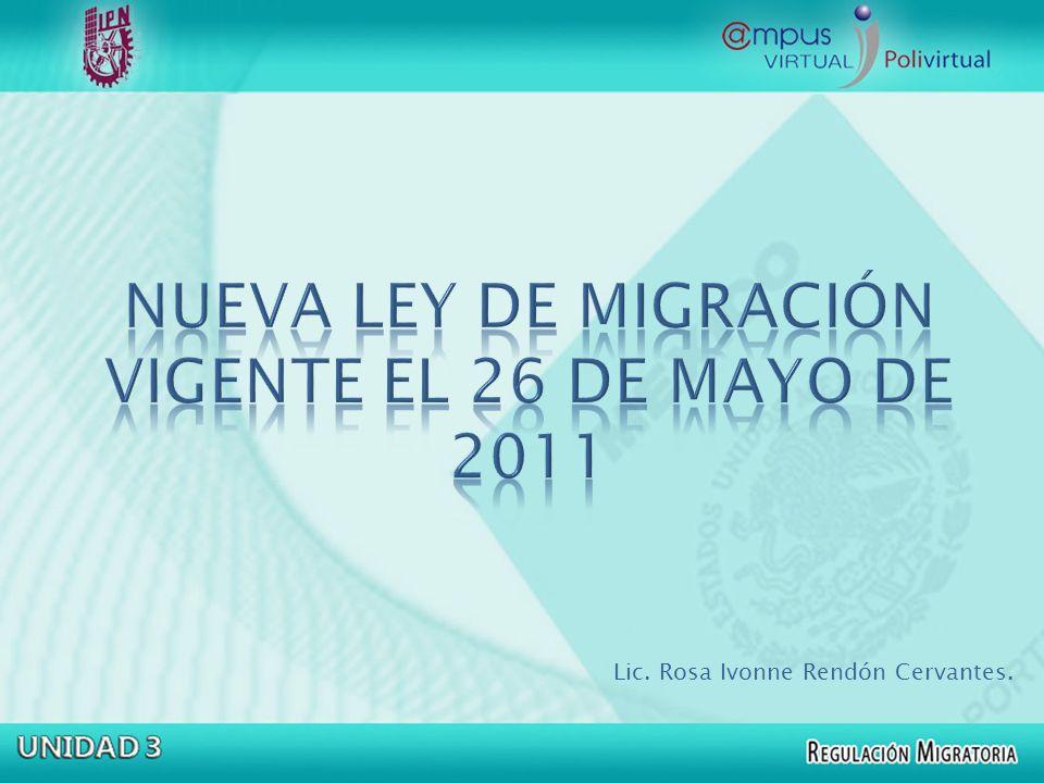 NUEVA LEY DE MIGRACIÓN VIGENTE EL 26 DE MAYO DE 2011