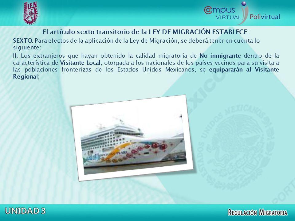 El artículo sexto transitorio de la LEY DE MIGRACIÓN ESTABLECE:
