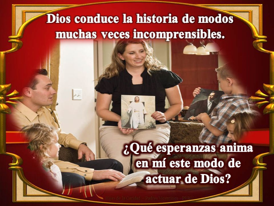 Dios conduce la historia de modos muchas veces incomprensibles.