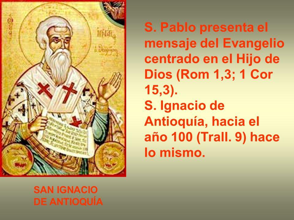 S. Ignacio de Antioquía, hacia el año 100 (Trall. 9) hace lo mismo.