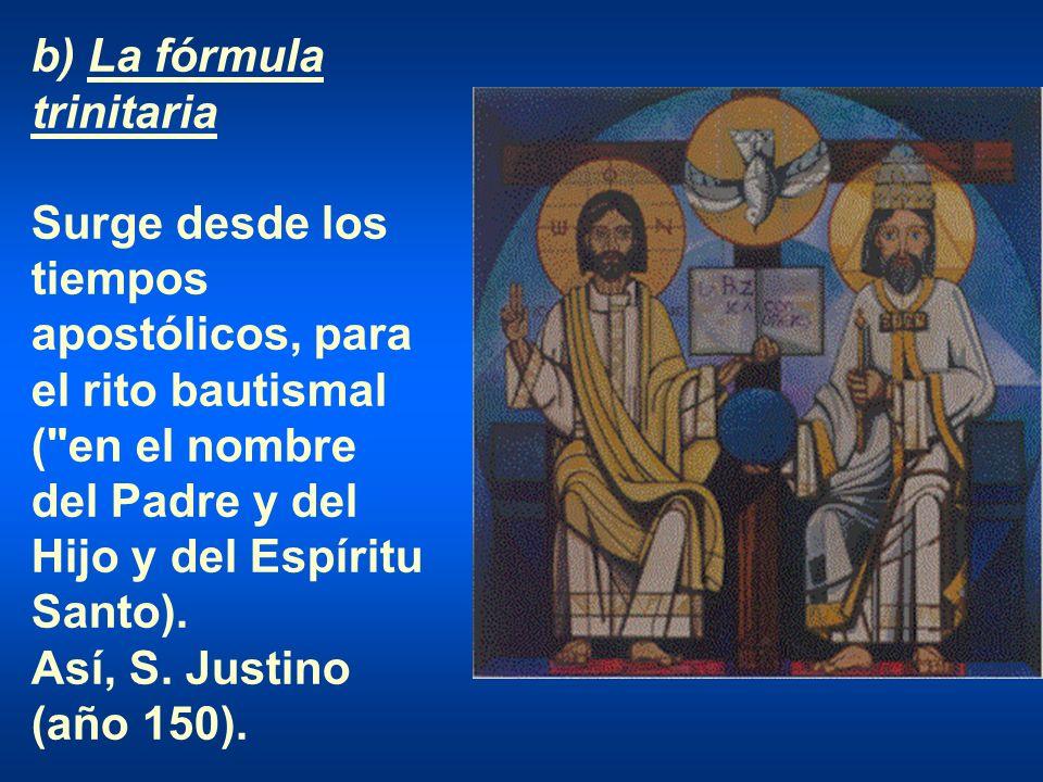 b) La fórmula trinitaria