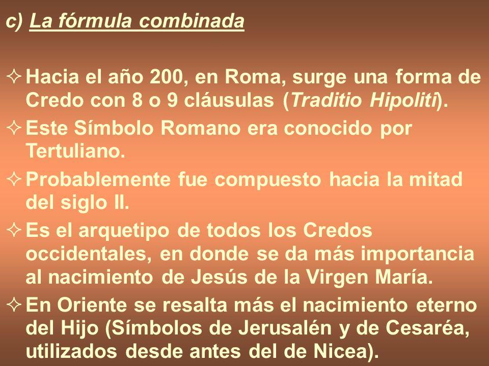 c) La fórmula combinada