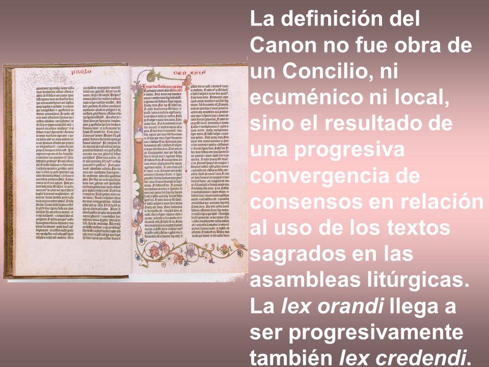 La definición del Canon no fue obra de un Concilio, ni ecuménico ni local, sino el resultado de una progresiva convergencia de consensos en relación al uso de los textos sagrados en las asambleas litúrgicas.
