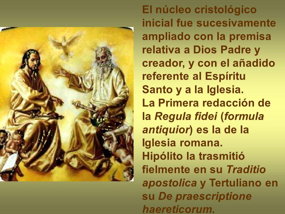 El núcleo cristológico inicial fue sucesivamente ampliado con la premisa relativa a Dios Padre y creador, y con el añadido referente al Espíritu Santo y a la Iglesia.