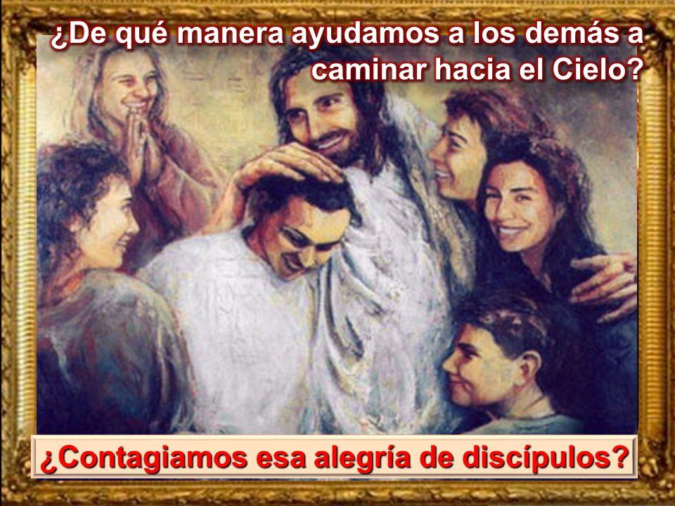 ¿Contagiamos esa alegría de discípulos