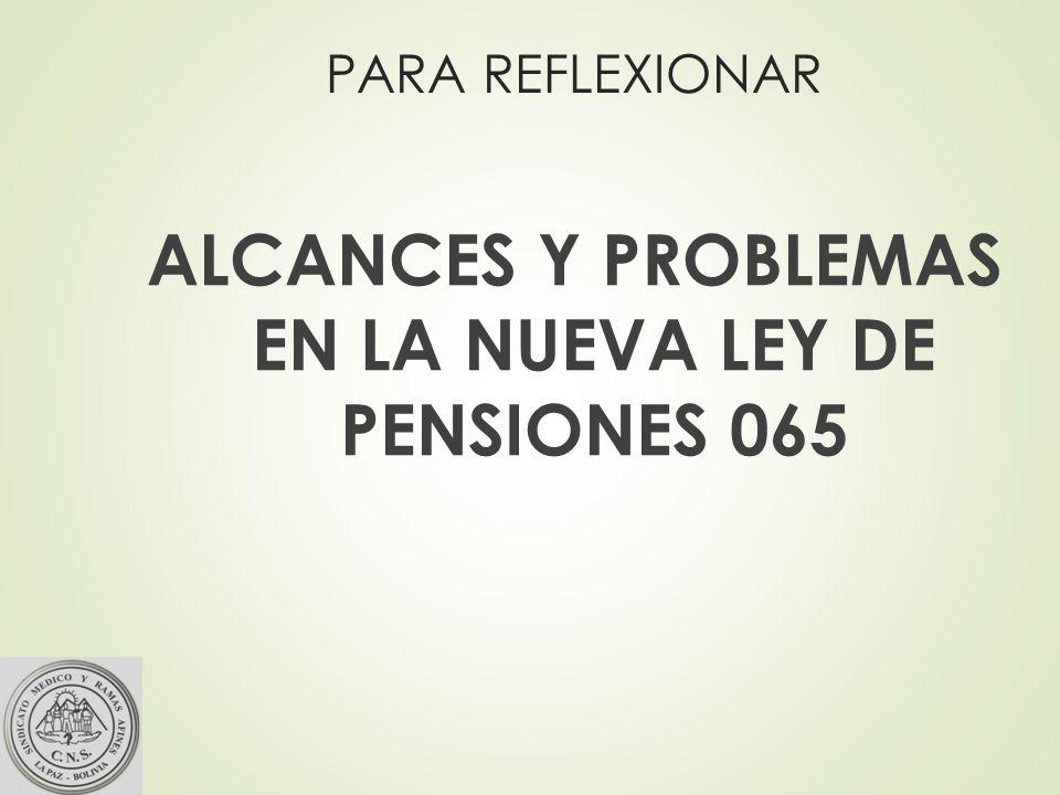 ALCANCES Y PROBLEMAS EN LA NUEVA LEY DE PENSIONES 065