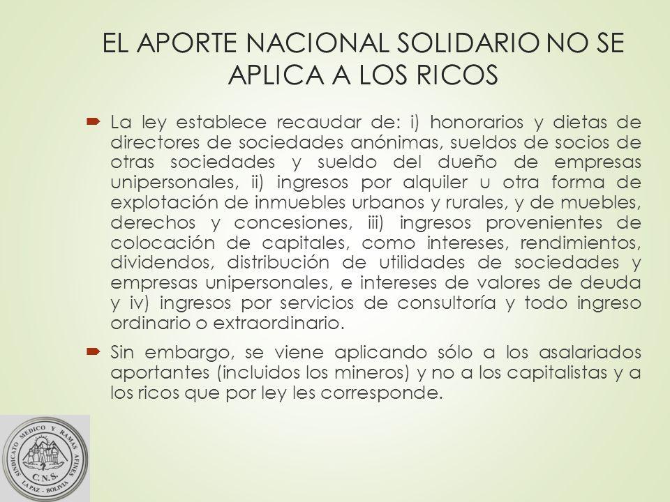 EL APORTE NACIONAL SOLIDARIO NO SE APLICA A LOS RICOS