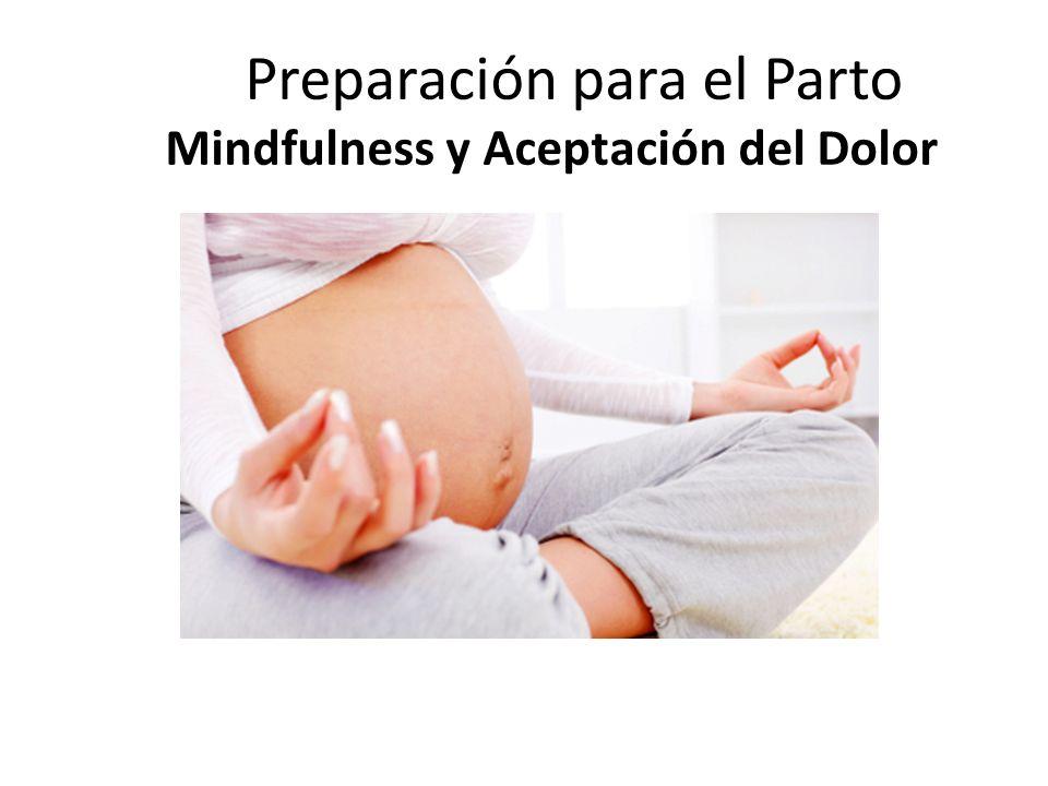 Preparación para el Parto Mindfulness y Aceptación del Dolor