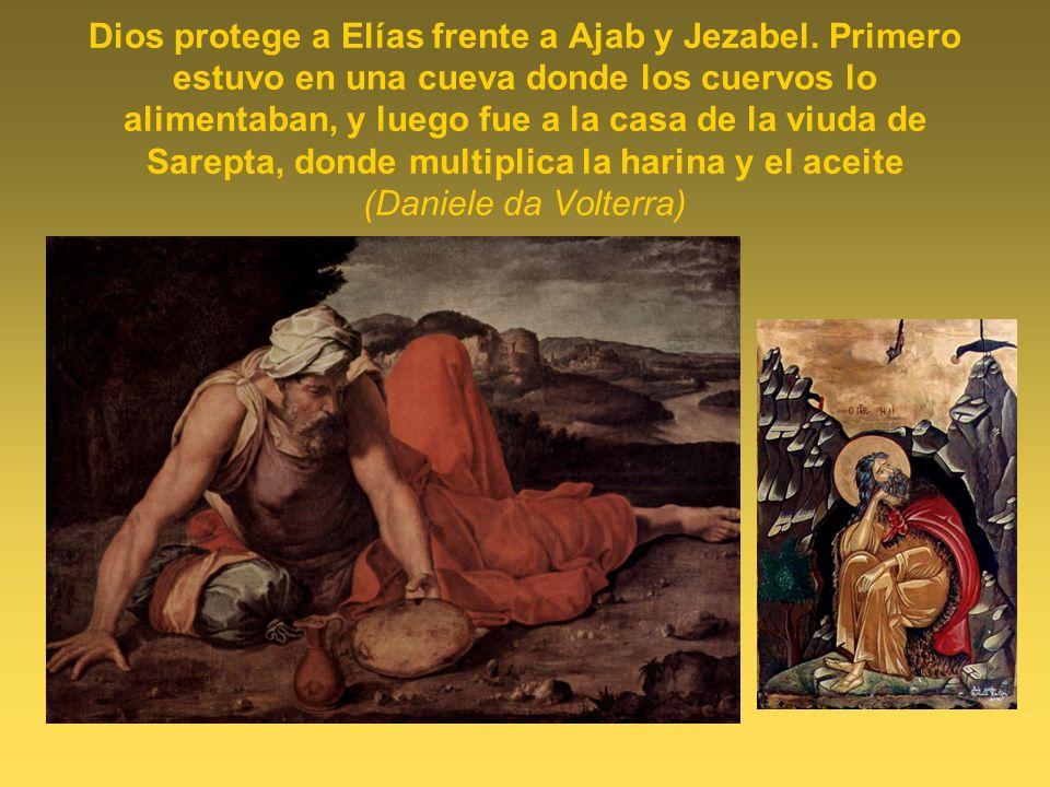 Dios protege a Elías frente a Ajab y Jezabel
