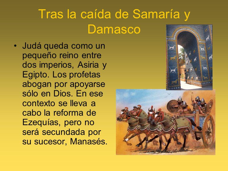 Tras la caída de Samaría y Damasco