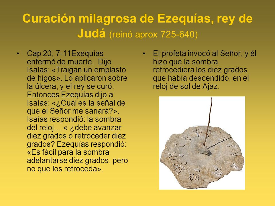 Curación milagrosa de Ezequías, rey de Judá (reinó aprox 725-640)