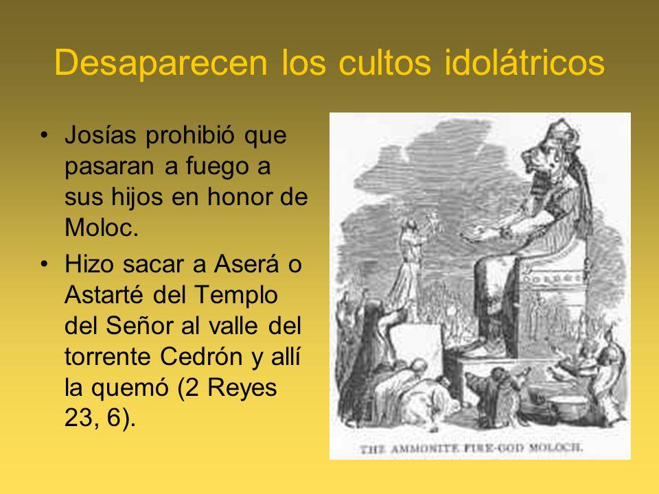 Desaparecen los cultos idolátricos