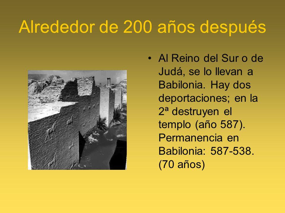 Alrededor de 200 años después