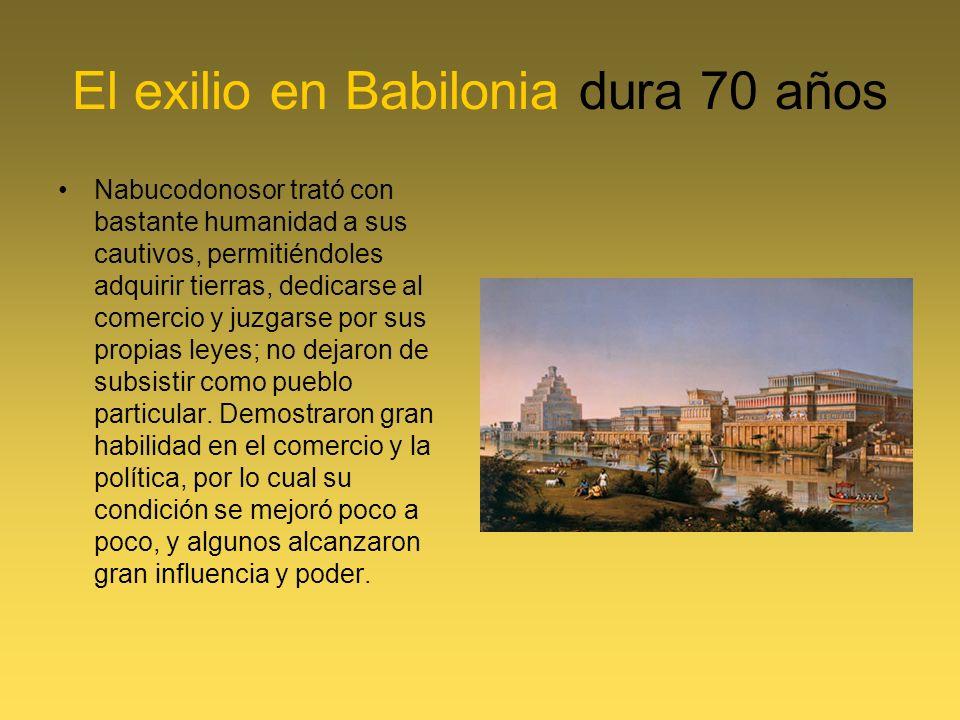El exilio en Babilonia dura 70 años