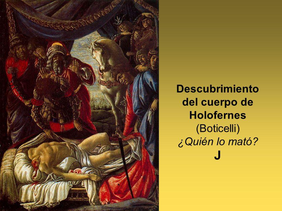 Descubrimiento del cuerpo de Holofernes (Boticelli) ¿Quién lo mató J