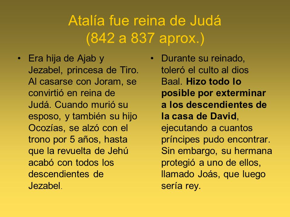 Atalía fue reina de Judá (842 a 837 aprox.)