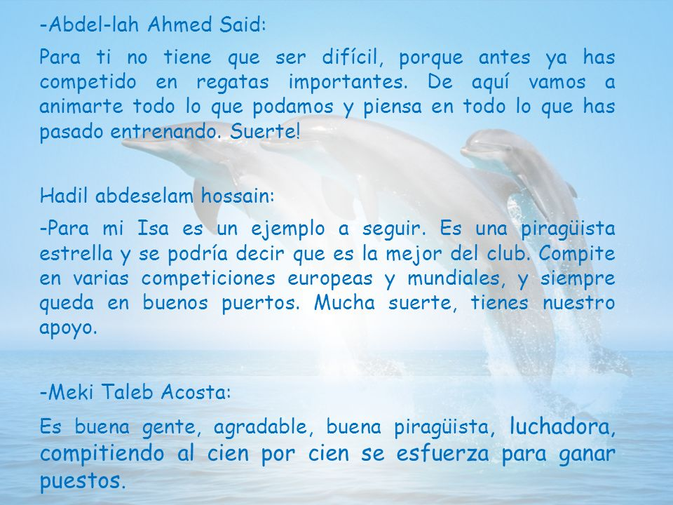 -Abdel-lah Ahmed Said: Para ti no tiene que ser difícil, porque antes ya has competido en regatas importantes.
