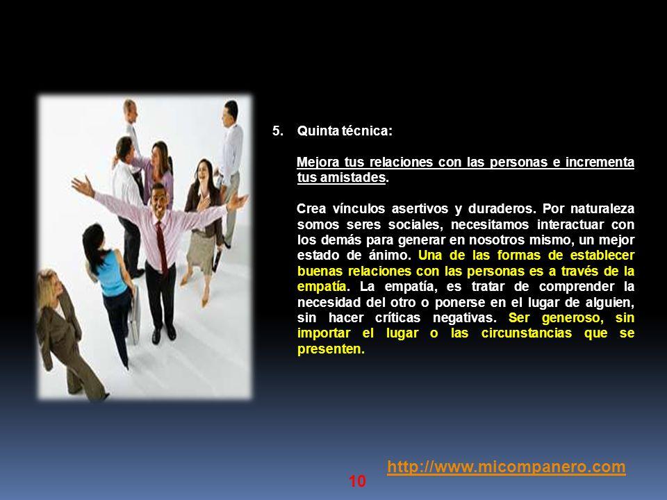 http://www.micompanero.com Quinta técnica: