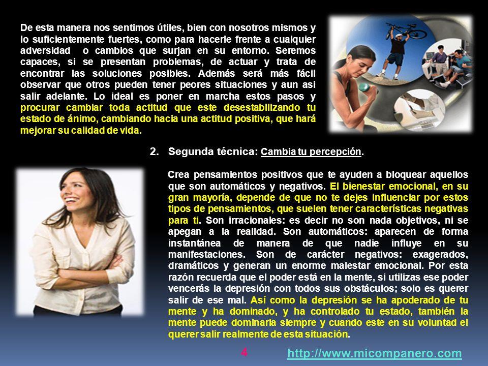 http://www.micompanero.com Segunda técnica: Cambia tu percepción.