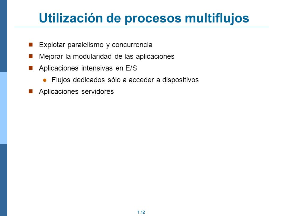 Utilización de procesos multiflujos