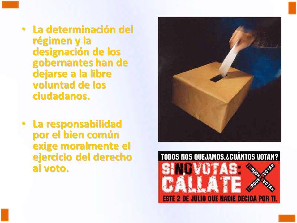 La determinación del régimen y la designación de los gobernantes han de dejarse a la libre voluntad de los ciudadanos.