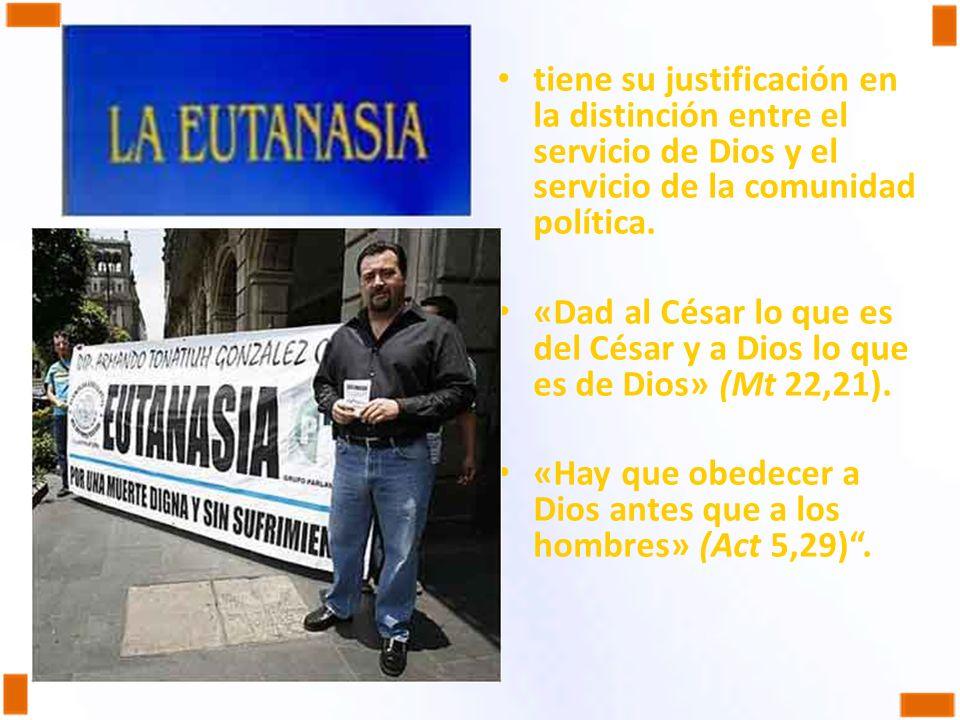 tiene su justificación en la distinción entre el servicio de Dios y el servicio de la comunidad política.