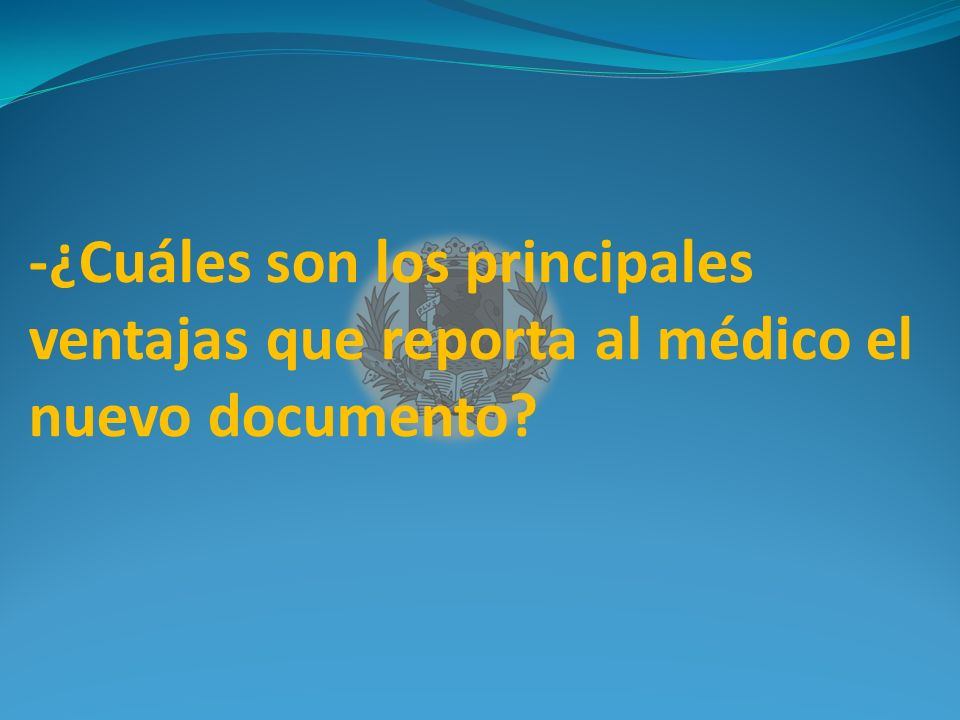 -¿Cuáles son los principales ventajas que reporta al médico el nuevo documento